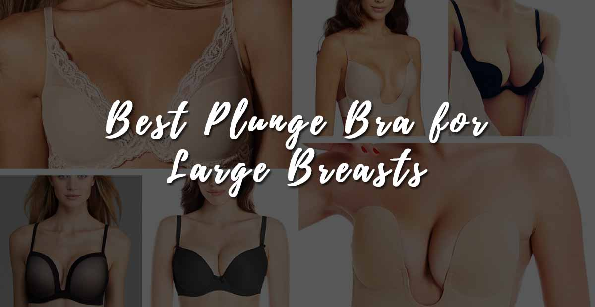 Best Plunge Bra for Large Breasts